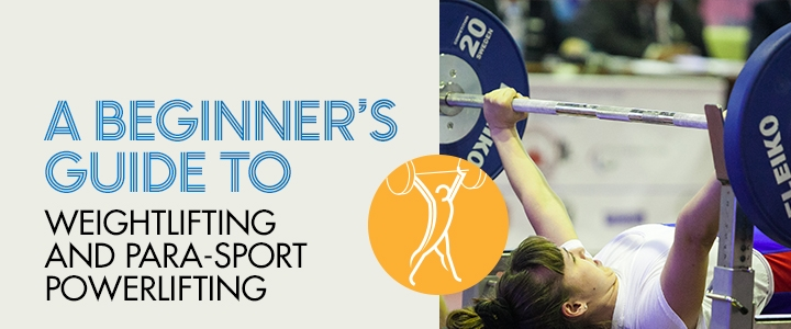 Beginner's Guide to Weightlifting and Para-Sport Powerlifting
